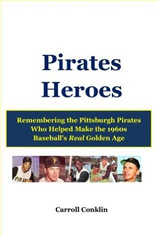 Pirates Heroes Carroll Conklin