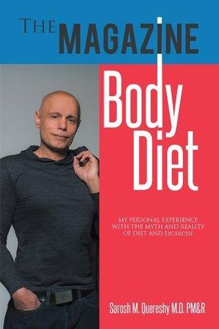 The Magazine Body Diet  by  Sarosh M. Quereshy