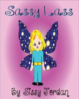 Sassy Lass  by  Sissy Jordan