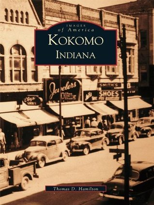 Kokomo, Indiana  by  Thomas D. Hamilton