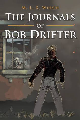 The Journals of Bob Drifter M.L.S. Weech