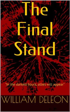The Final Stand: In the darkest hour, allies will appear (The Kingdom of Hal-Dra Book 1) William DeLeon