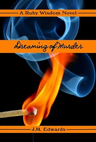 Dreaming of Murder: A Humorous Cozy Mystery (Ruby Wisdom Book 4) J.M. Edwards