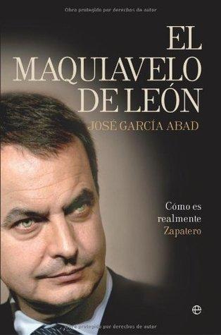 El Maquiavelo de León  by  José García Abad