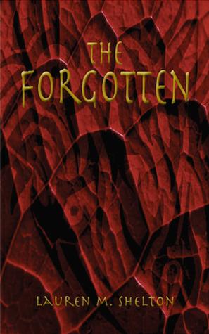 The Forgotten (The Hybrid Series, #2)  by  Lauren M. Shelton