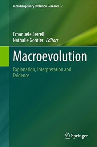 Macroevolution: Explanation, Interpretation and Evidence (Interdisciplinary Evolution Research)  by  Emanuele Serrelli