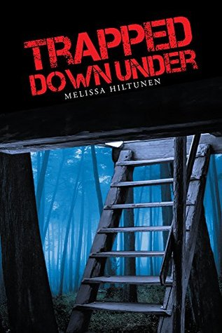 Trapped Down Under  by  Melissa Hiltunen