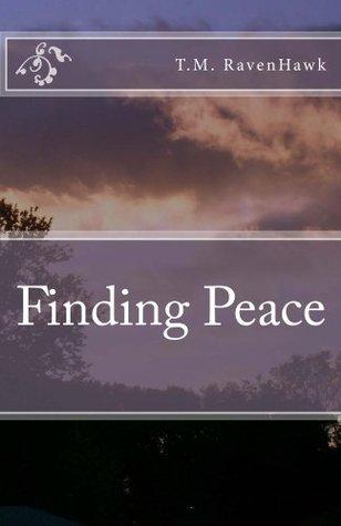 Finding Peace T M Ravenhawk