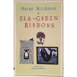 Sea-Green Ribbons Naomi Mitchison