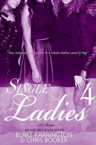 Single Ladies Part 4  by  Blake Karrington