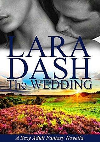 A Sexy Adult Fantasy: The Wedding Lara Dash