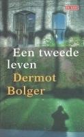 Een tweede leven  by  Dermot Bolger