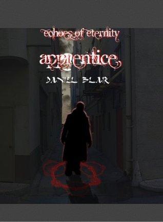 Apprentice (Echoes of Eternity Book 1) Daniel Blair