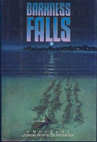 Darkness Falls  by  Joyce Anne Schneider
