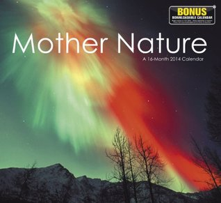 2014 Mother Nature Wall Calendar  by  NOT A BOOK