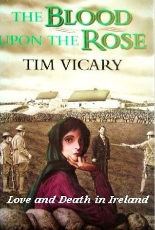 The Blood Upon The Rose: A Novel Of Ireland  by  Tim Vicary