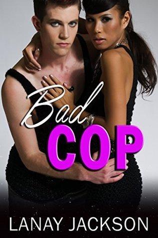 Bad Cop Lanay Jackson