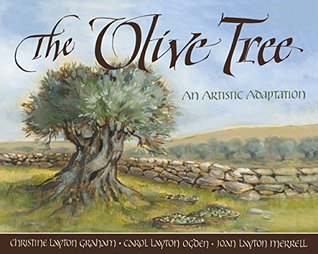 The Olive Tree: An Artistic Adaptation Christine Layton Graham