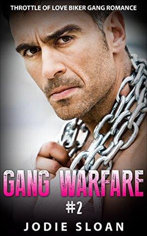 Gang Warfare (Throttle of Love, #2) Jodie Sloan