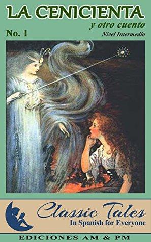 La cenicienta y otro cuento (Classic tales for everyone nº 1) Amatista Mell