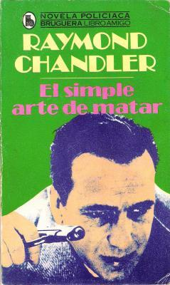 El simple arte de matar  by  Raymond Chandler