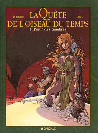 Lœuf des ténèbres (La Quête de loiseau du temps, #4) Serge Le Tendre