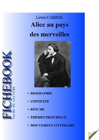 Fiche de lecture Alice au pays des merveilles de Lewis Carroll Les Éditions de lEbook malin