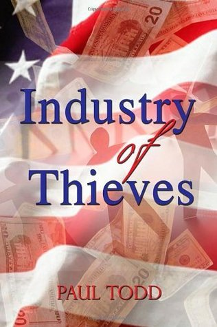 Industry of Thieves  by  Paul Todd
