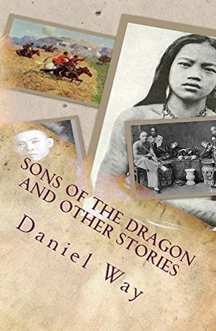 Sons of the Dragon: and other stories Daniel Way