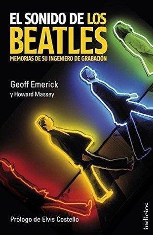 El sonido de los Beatles  by  Geoff Emerick