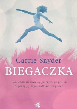Biegaczka  by  Carrie Snyder