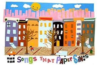 THE SONGS THAT PAPER SINGS  by  Brandon Ferebee