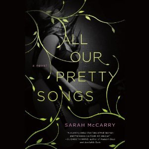 All Our Pretty Songs (Metamorphoses, #1)  by  Sarah McCarry