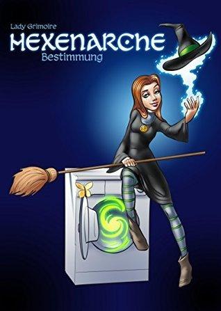 Hexenarche - Bestimmung  by  Lady Grimoire