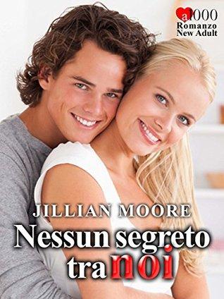 Nessun segreto tra noi Jillian Moore