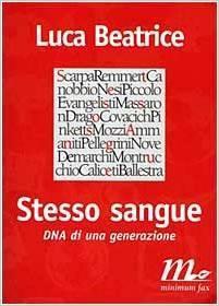 Stesso sangue: DNA di una generazione  by  Luca Beatrice