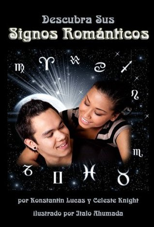 Descubra sus Signos Románticos  by  Konstantin Lucas
