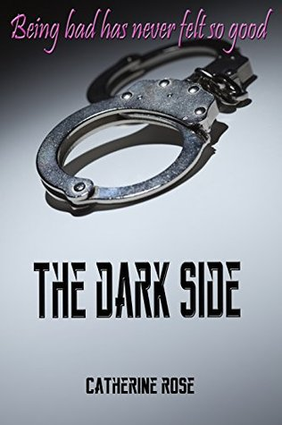 The Dark Side  by  Catherine Rose