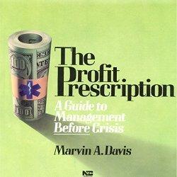 The Profit Prescription  by  Marvin A. Davis