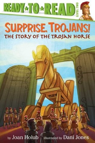 Surprise, Trojans!  by  Joan Holub