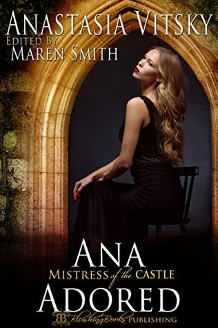 Ana Adored: Mistress of the Castle Anastasia Vitsky