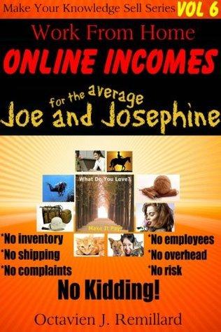 Work From Home Online Incomes (Lightning Success Ebooks Book 1) Octavien J. Remillard
