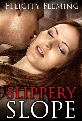 Slippery Slope  by  Felicity Fleming