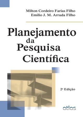Planejamento da pesquisa científica  by  Milton Cordeiro Farias Filho