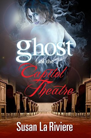Ghost of the Capital Theater  by  Susan La Riviere
