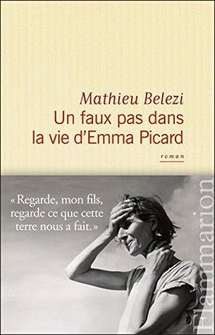 Un faux pas dans la vie dEmma Picard Mathieu Belezi