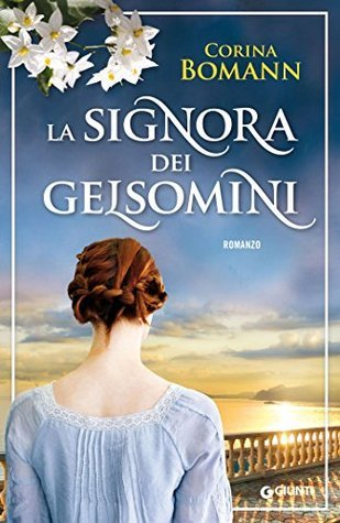 La signora dei gelsomini  by  Corina Bomann