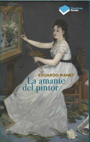 La amante del pintor  by  Eduardo Manet