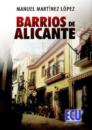 Barrios de Alicante Manuel Martínez López