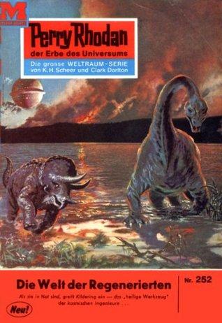 Perry Rhodan 252: Die Welt der Regenerierten (Heftroman): Perry Rhodan-Zyklus Die Meister der Insel  by  William Voltz